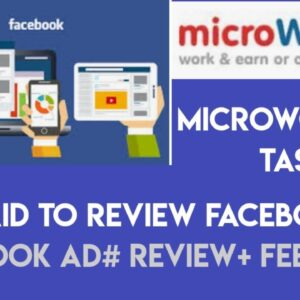 FACEBOOK AD: REVIEW + FEEDBACK # MICROWORKERS PROFESSIONAL TASK (EARN MIN 20$ FROM IT PER MONTH)