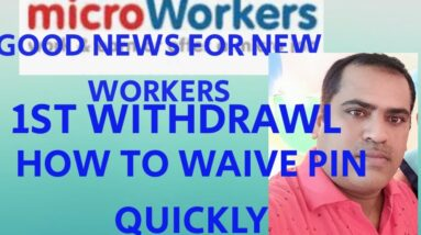 NEW COMERS IN MICROWORKERS#MICROWORKERS 1ST WITHDRAWAL#QUICKLY WAIVE WITHDRAWL PIN