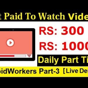 How To Get Paid To Watch Videos | Rapid Workers Part-3 | Part Time Jobs [Hindi]