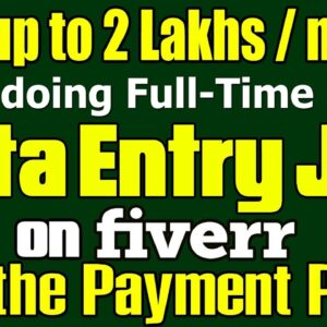 Data Entry job on Fiverr - Earn $700 up to $2500 per month | Fiverr Guide