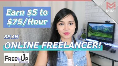 Earn $5-$75 Per Hour as a Freelancer in FreeEUp!
