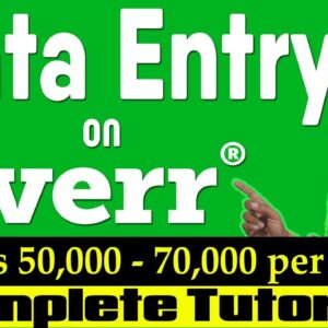 Data Entry on Fiverr Complete Tutorial | How to Earn Rs 50K - 70K per month from Data Entry