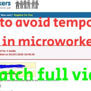 HOW TO AVOID TEMPORARY BAN IN MICROWORKERS in 2020# MICROWORKERS 2020.