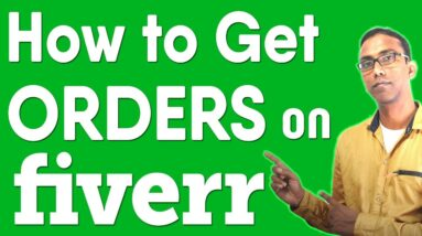 How to get orders on Fiverr? How to get your 1st order on Fiverr?