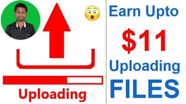 Earn $11 Uploading Files From Mobile & PC | Make Money Uploading Files | PayPal Money [Hindi]