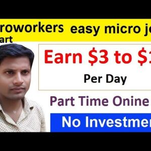 Earn $3 to $15 Daily Doing Micro Jobs Online Part Time | Microworkers.com Tutorial part-1 [Hindi]