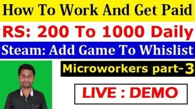 How To Earn Money Online By Doing Micro Jobs | MicroWorkers Part-3 | Steam:Add Game To Whislist