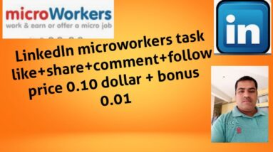 LINKEDIN LIKE+ SHARE+ COMMENT+FOLLOW (0.10 DOLLAR + 0.01 DOLLAR)#Microworkers