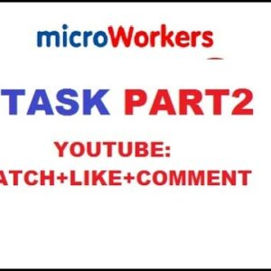 microworker task part 2 (YOUTUBE: WATCH+LIKE+COMMENT