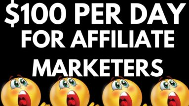 How To Earn $100 Per Day For All New Affiliate Marketers - Worldwide Method of Making Money Online
