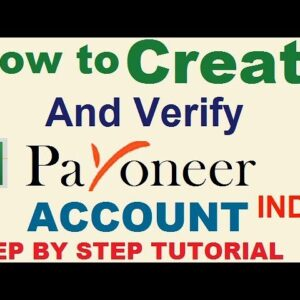 How to Create and Verify Payoneer Account in India | Step by Step Tutorial [ Hindi ]