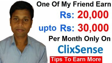 My Friend Earn Rs: 20000 to Rs: 30000 Per Month Only On Clixsense. Some Tips To Earn More.Hindi/Urdu