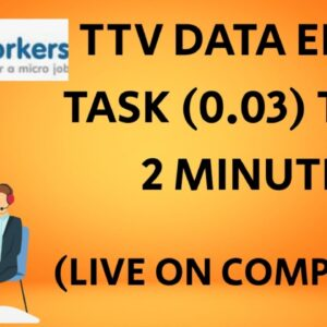 TTV DATA ENTRY JOB (0.03$)#MICROWORKERS TASK