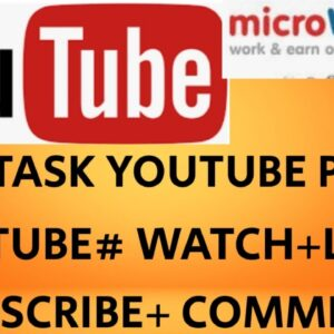 YOUTUBE TTV TASK WATCH+LIKE+COMMENT#MICROWORKERS LIVE TASK
