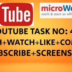 YOUTUBE:SEARCH+WATCH+LIKE+COMMENT+SUBSCRIBE+SCREENSHOT# MICROWORKERS TASK