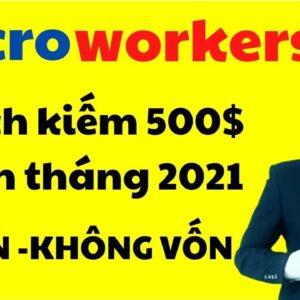 Cách kiếm tiền online tại nhà miễn phí uy tín 2021 (microworkers)