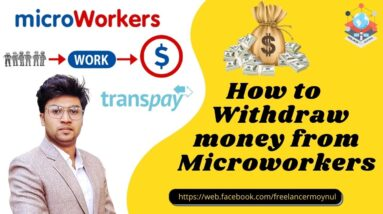 How to Withdraw money from Microworkers    Full Transpay process