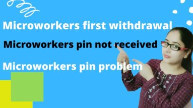 Microworkers first withdrawal | Microworkers pin not received | Microworkers pin problem