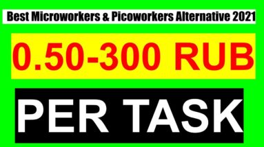 Best Microworkers and Picoworkers Alternative 2021 । Best Micro Job Sites That Pay up to 300 RUB
