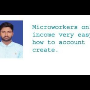 how to microworkers account create ...