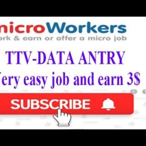 Microworkers job TTV-Data Antry job Full rules,,,