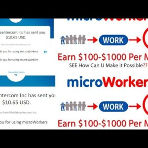 Earn money online from microworkers up to $100 daily By completing simple tasks 💲💵
